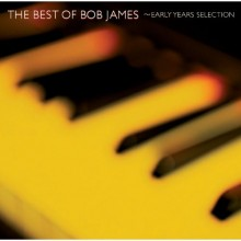 The Best of Bob James - Best- Early Years Selection