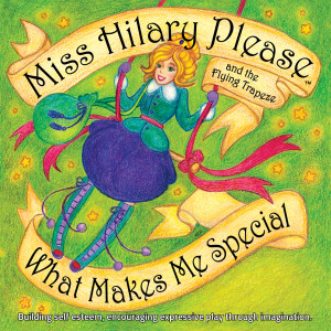 Miss Hilary Please and The Flying Trapeze, What Makes Me Special